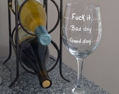 MATURE: Oversized Good Day, Bad Day ....Hand Painted Wine Glass