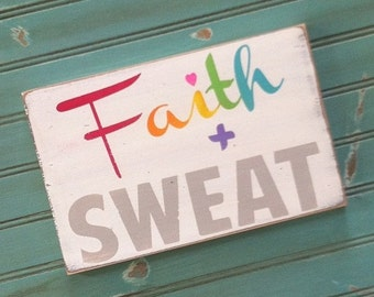 Faith and Sweat Hand Painted Sign