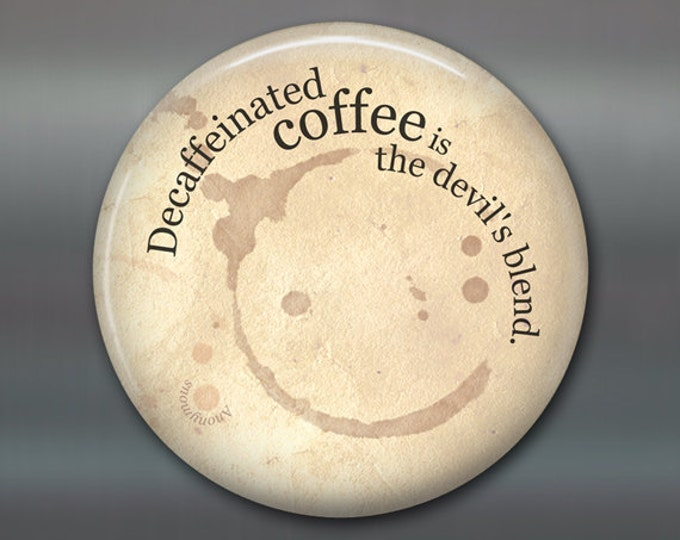 "3.5"" kitchen magnet, coffee lover decor, funny saying magnet, funny coffee fridge magnet, cafe decor, stocking stuffer,  MA-1626"
