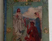 vintage book, 1912 or earlier, Sweet Story of Old, A LIFE of CHRIST for Children