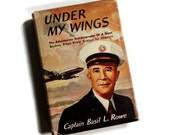 Under My Wings by Capt. Basil L. Rowe, 1956 First Edition