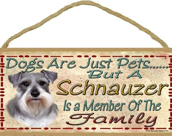 """Dogs Are Just Pets But A SCHNAUZER is A Member of The Family Cute Dog SIGN Pet Decor Plaque 10"""" x 5"""""""