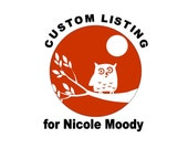 custom listing for Nicole Moody only