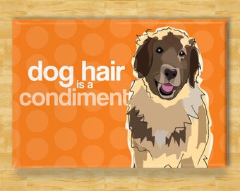 Refrigerator Magnet with Leonberger - Dog Hair is a Condiment - Leonberger Gifts Dog Fridge Refrigerator Magnets