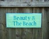 BEAUTY & THE BEACH Weathered Wood Sign, Lake House Decor, Beach House Sign