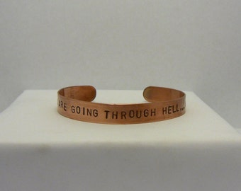 "stamped copper bracelet ""if you are going through hell, keep going"""""