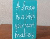 A Dream Is A Wish Your Heart Makes Painted Wood Sign, Dream Sign, Follow Your Heart, Wish with All Your Heart
