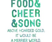 5x7, 8x10 or 8.5x11 - Food and Cheer and Song Print