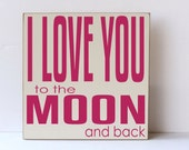 I Love You to the Moon, Wood Sign,  Nursery Decor, Child Room Decor, Little Girl Nursery, Little Boy Nursery, Girl's Room, Boy's Room,
