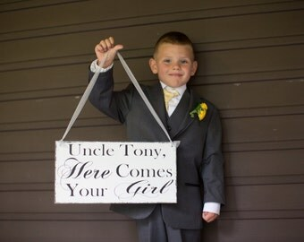 Uncle Here comes your girl,wedding sign.Ring Bearer sign, Flower girl sign,photo prop sign:)