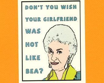 HOT LIKE BEA - Don't Cha Wish - Bea Arthur - Funny Greeting Card - Original Illustration - Item M096
