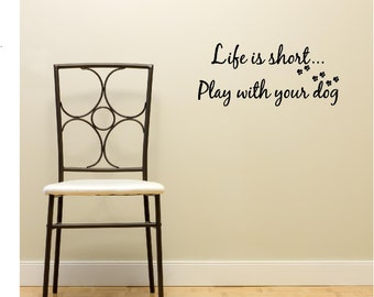 Life is short play with your dog wall art wall sayings vinyl letters stickers decals