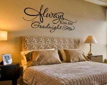 Wall decal Always kiss me goodnight romantic love bedroom vinyl  wall decal