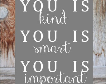 You is KIND You is SMART You is IMPORTANT- wooden home decor, child's room, nursery, classrom sign  with vinyl lettering