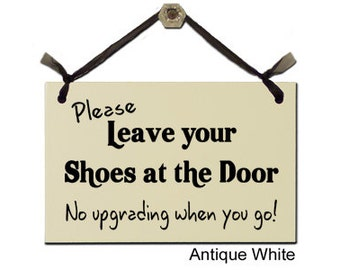 Please Leave your Shoes at the Door - No upgrading when you go!