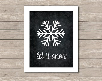 Let it Snow Printable, Chalkboard Art Print, Snow Art with Quote