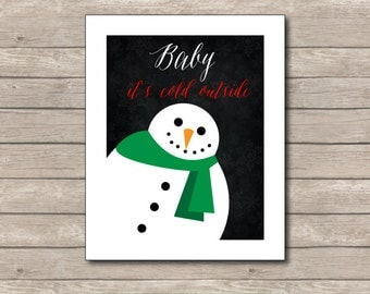 Baby It's Cold Outside Printable, Chalkboard Art Print, Snowman Art with Quote
