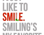 Cute Buddy the Elf Christmas Print. I just like to smile, Smiling's my favorite. INSTANT DOWNLOAD