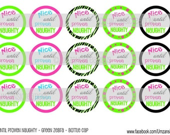 """15 Nice until proven Naughty - Green Download for 1"""" Bottle Caps (4x6)"""