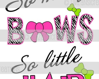 "DIY Printable ""So Many Bows So Little Hair"" Iron On Transfer (PNG Digital Image)"