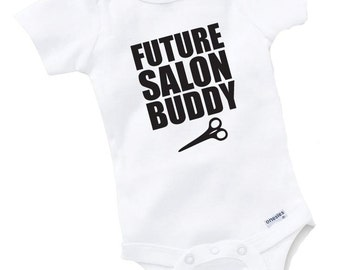 Future Salon Buddy Onesie Bodysuit Baby Shower Gift Funny Boy Girl Family Garden Hair Stylist