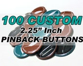 100 CUSTOM Pinback buttons - Large 2.25 Inch Pinbacks - Weddings