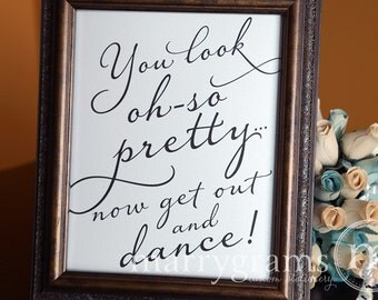Wedding Bathroom Sign - You Look Oh So Pretty.. Now Get Out and DANCE- Wedding Reception Signage -Toiletries Sign - Numbers Available SS03