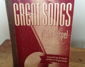 Vintage gospel song book Moody Press Great Songs Of The Gospel Alfred B Smith Singspiration