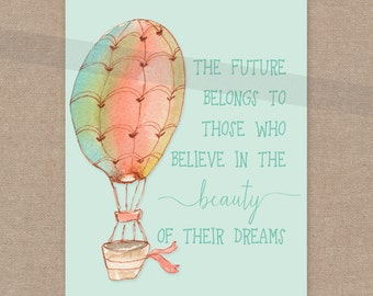 INSTANT DOWNLOAD Beauty of Your Dreams Print - Eleanor Roosevelt quote hot air balloon 8x10 wall art decor