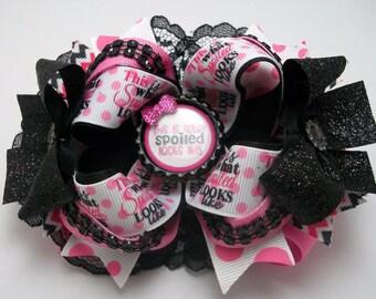 OTT Spoiled Hair Bow  Boutique Hair Bows  Toddler, Girls Hair Bow   Girls Hair Accessories  Cute Sayings Hair Bows   Girls Hair Clip