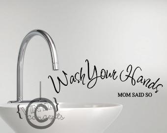 Wash your Hands - Mom said so - Vinyl Wall Art