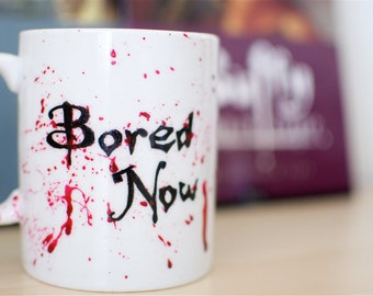 """Hand Painted Mug with Dark Willow Buffy Quote """"Bored Now"""" and Blood Spatter"""