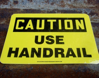 Vintage Sticker Sign Nos Never Used Caution Use Handrail