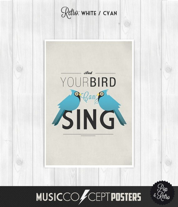 The Beatles -  And Your Bird Can Sing -  Music Concept POSTER - Pick Size and Color