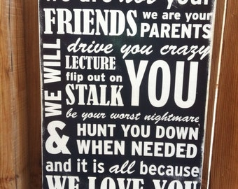 16x24 We Are Not Your Friends