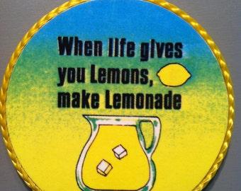 When Life Gives You Lemons, Make Lemonade-handmade magnet, 1980's or early '90's