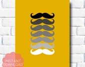 Instant Download / Printable 8x10 / Ombre / Moustache / Mustard Yellow / Birthday Present / Housewarming Gift