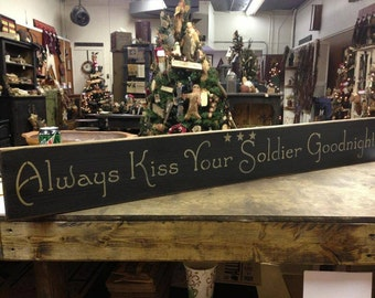 Always Kiss Your Soldier Goodnight Handcrafted Sign