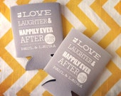 To Love Laughter & Happily Ever After Wedding can coolers, love laugh wedding favors, love laughter stubby holder, kosy beer holder