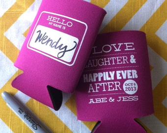 Hello Nametag (fill in the blank) Custom Wedding can coolers, To Love Laughter and Happily Ever After coolies, love laugh wedding favor