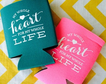 Wedding Can Coolers with My Whole Heart for My Whole Life phrase, calligraphy wedding coolers, romantic wedding favor, Anniversary wed favor