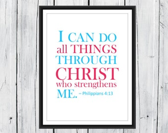 Bible Verse Print I can do all things... Philippians 4:13 Choose the Size and Color
