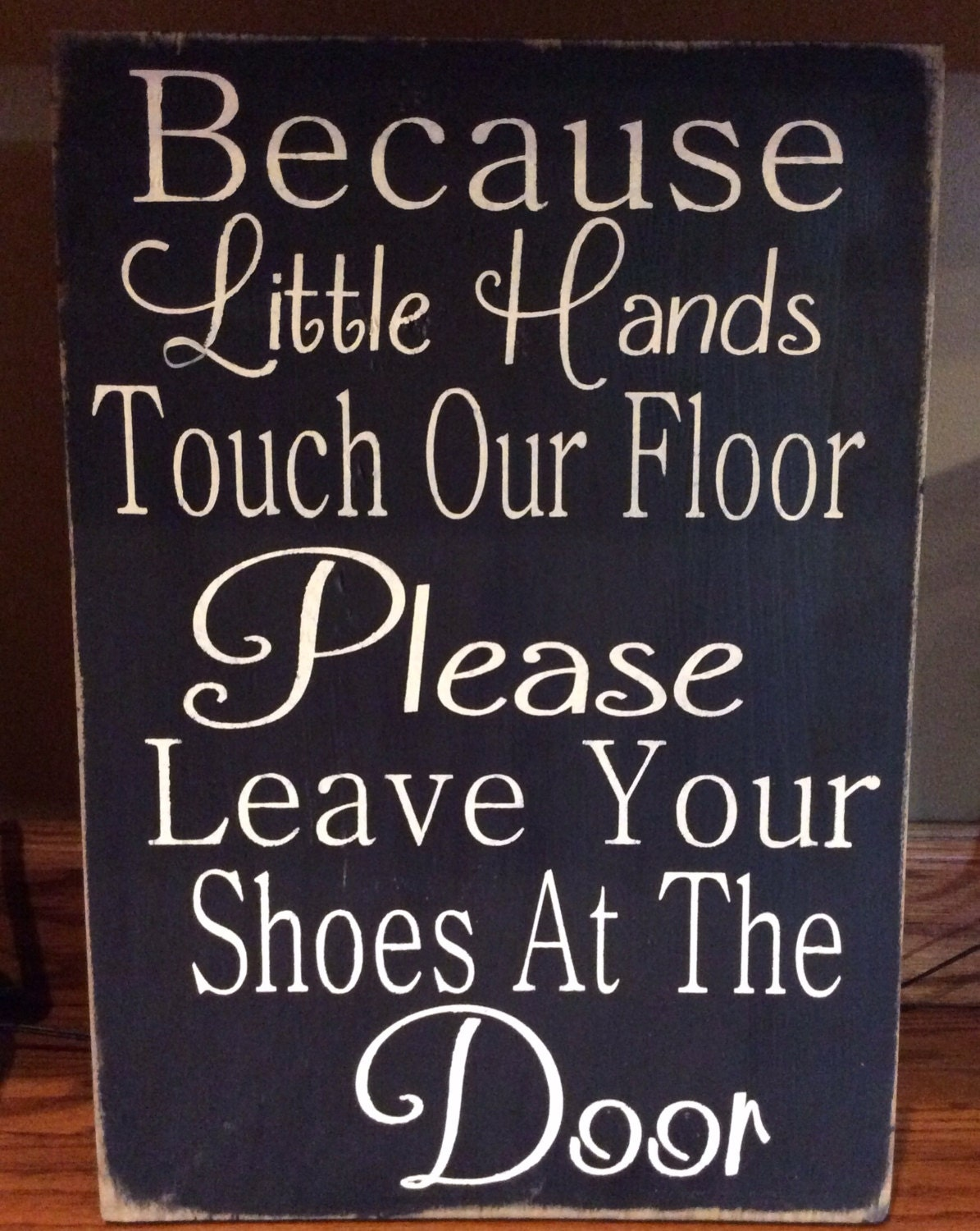 Because little hands touch the floor leave by stonevalleysigns Taking shoes off in house etiquette