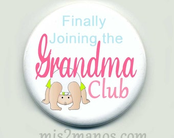 Gradma to Be Favors Custom Button Personalized Button Pin Back 2.25 inch Button Final Fling
