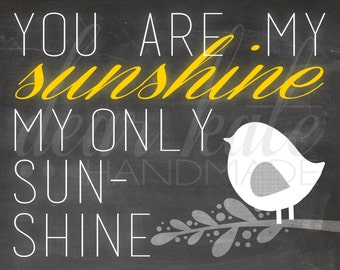 You Are My Sunshine- Chalkboard Print