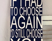 If I Had To Choose Again I'd Still Choose You Distressed Subway Sign