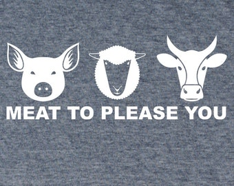 """Men's """"Meat to Please You"""" Foodie T-shirt in many colors and sizes."""