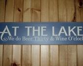 Wood Sign, At The Lake We Do Beer Thirty And Wine O'clock, Lake, Beer, Wine, Handmade