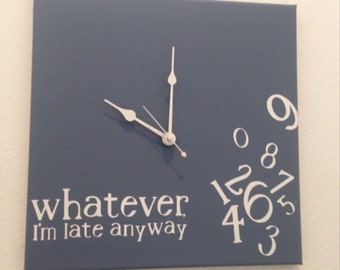 Whatever, I'm late anyway wood  clock (slate blue).