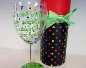 """hand painted wine glass """"I cook with wine sometimes i add it to the food"""""""